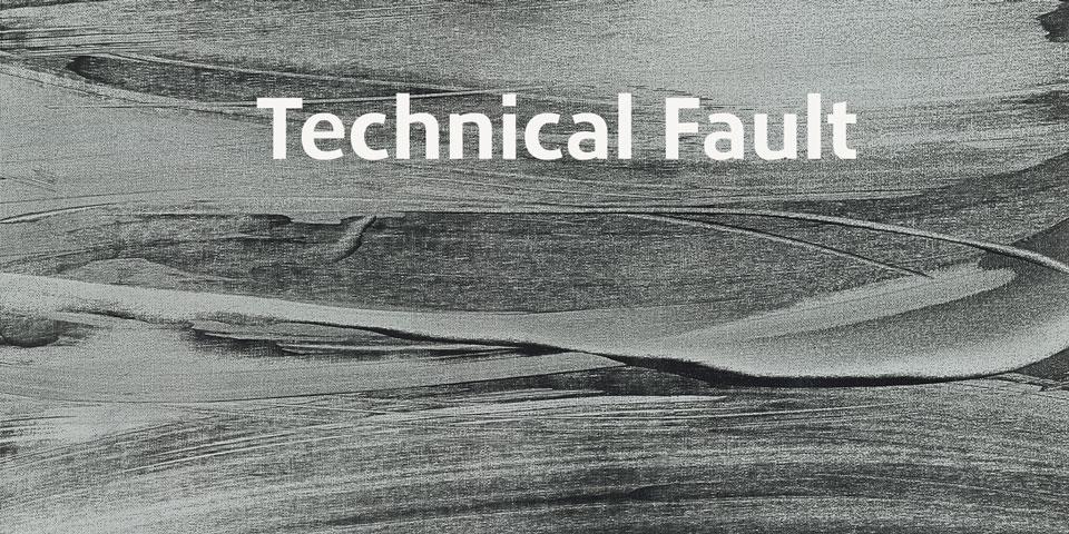Technical Fault